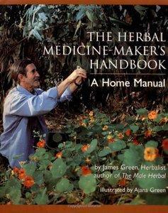 -the-herbal-medicine-maker-s-handbook-a-home-manual