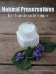 Natural preservatives that will help your homemade lotions and creams stay fresh longer