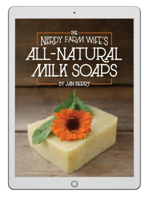ebook cover says All Natural Milk Soaps